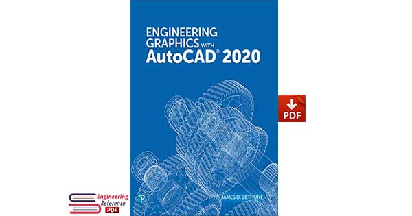 Engineering Graphics with AutoCAD 2020 by James D. Bethune