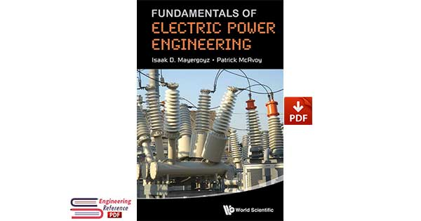 Fundamentals of Electric Power Engineering by Isaak D. Mayergoyz and Patrick Mcavoy