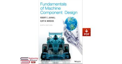 Fundamentals of Machine Component Design, 6th Edition, by R.C. Juvinall and K.M. Marshek