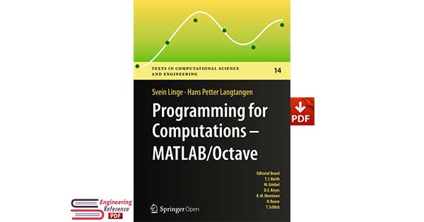 Programming for Computations - MATLAB/Octave: A Gentle Introduction to Numerical Simulations with MATLAB/Octave (Texts in Computational Science and Engineering, 14) 1st ed. 2016 Edition