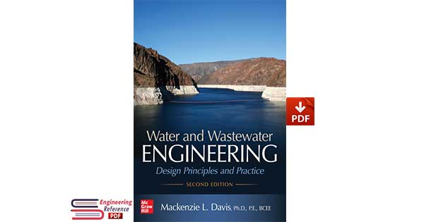 Water and Wastewater Engineering Design Principles and Practice, Second Edition by Mackenzie L. Davis