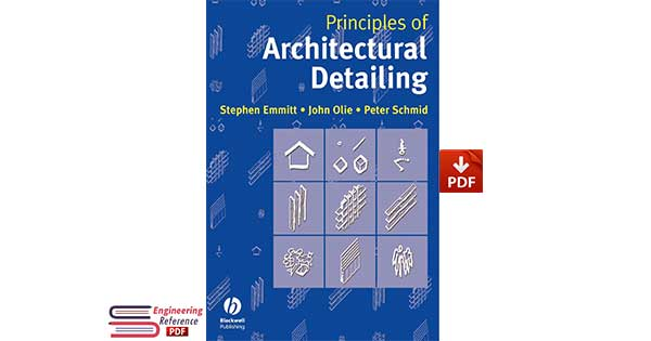 Principles of Architectural Detailing By Stephen Emmitt, John Olie and Peter Schmi PDF