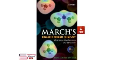 March's Advanced Organic Chemistry: Reactions, Mechanisms, and Structure, Sixth Edition (March's Advanced Organic Chemistry) PDF Download