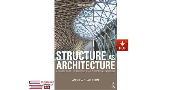 Structure as Architecture: A source book for architects and structural engineers PDF Download
